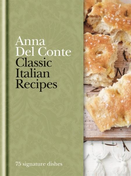 Classic Italian Recipes By Anna Del Conte Hachette Uk