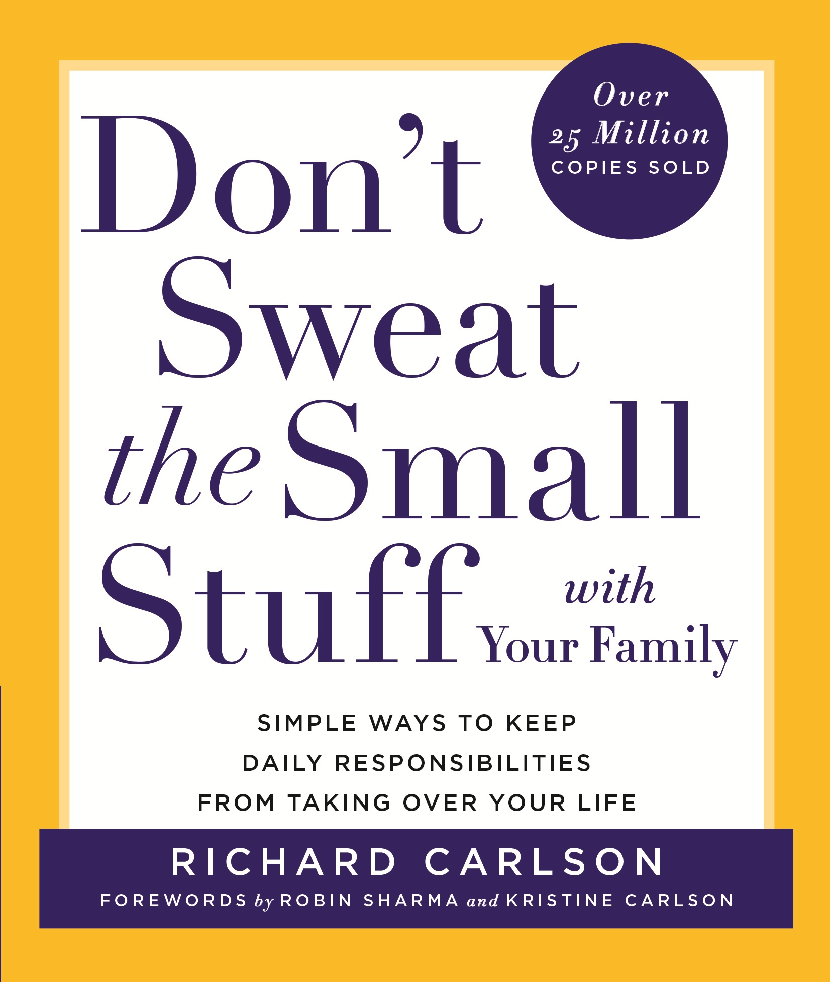 Dont Sweat The Small Stuff With Your Family